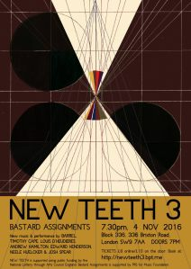 New Teeth 3: 4 Nov 2016, Block 336, Brixton